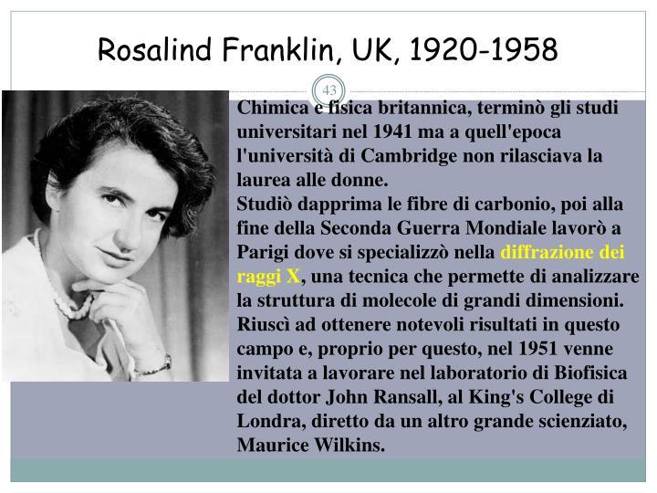 Rosalind Franklin, UK, 1920-1958