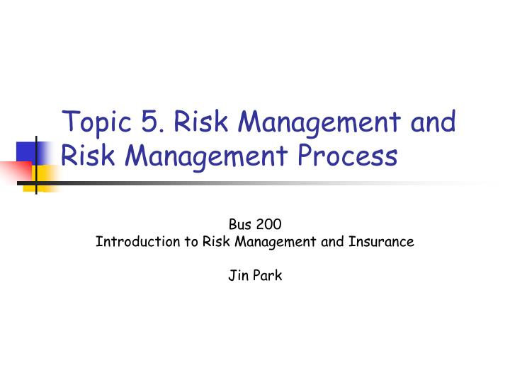 topic 5 risk management and risk management process n.