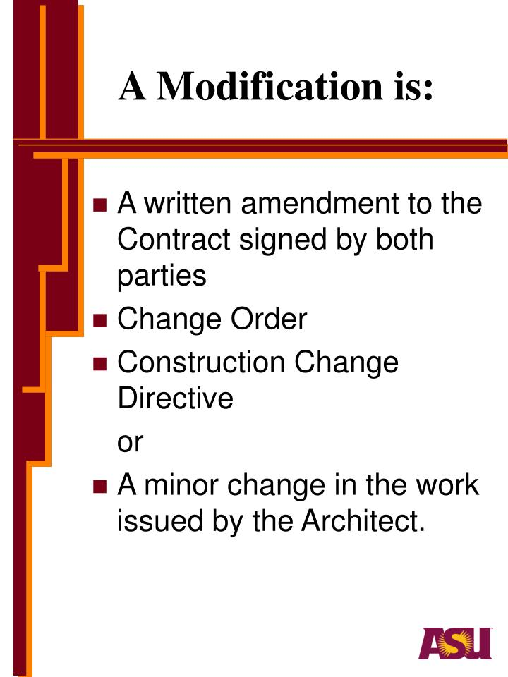 A Modification is: