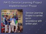 n415 service learning project implementation phase