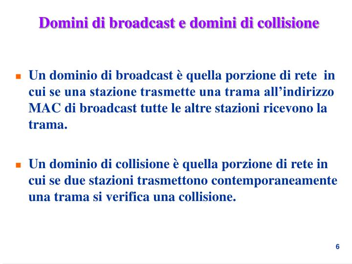 Domini di broadcast e domini di collisione