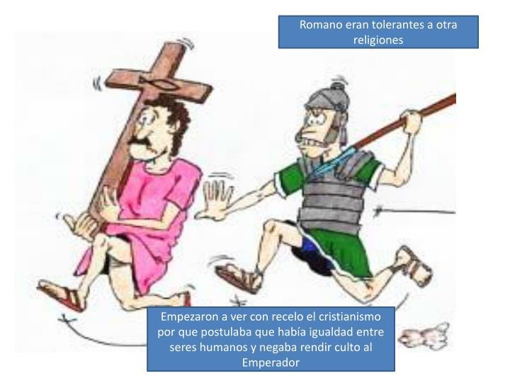 Romano eran tolerantes a otra religiones