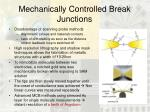 mechanically controlled break junctions