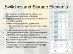 switches and storage elements