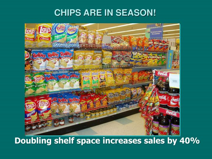 CHIPS ARE IN SEASON!
