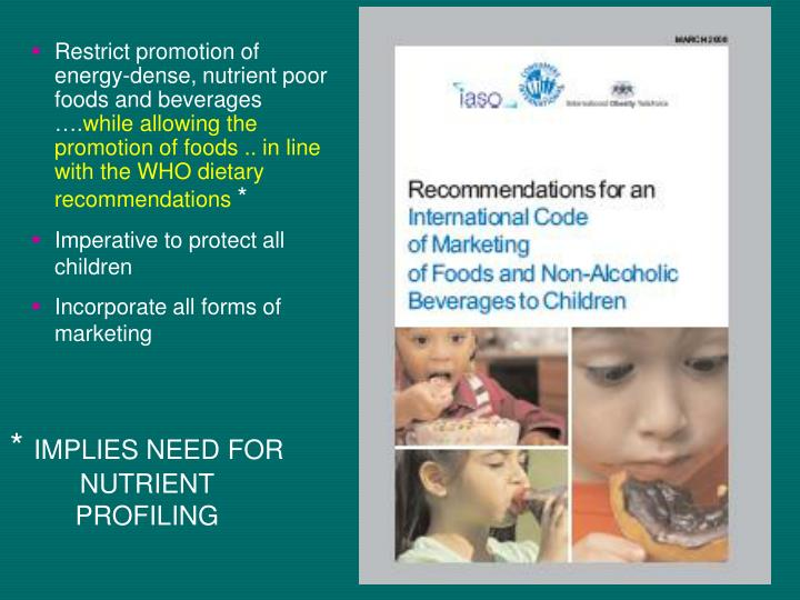 Restrict promotion of energy-dense, nutrient poor foods and beverages ….