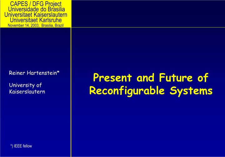 present and future of reconfigurable systems n.