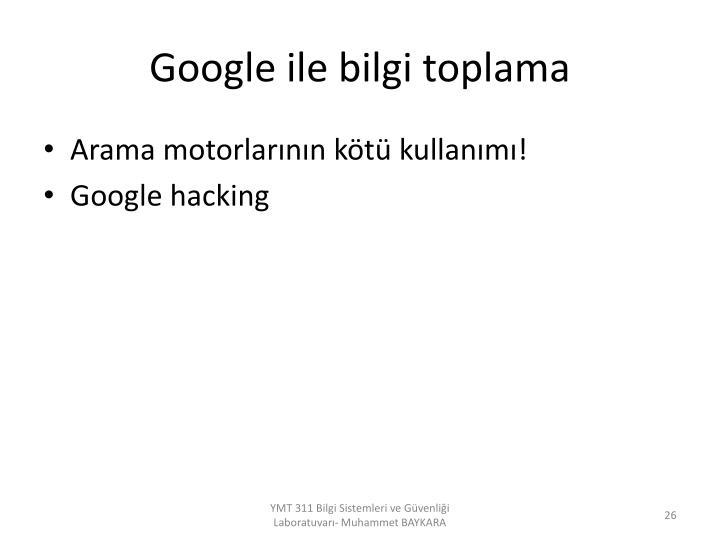 Google ile bilgi toplama