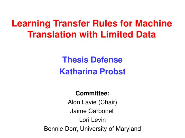 learning transfer rules for machine translation with limited data n.
