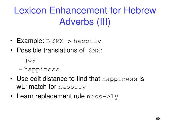 Lexicon Enhancement for Hebrew Adverbs (III)