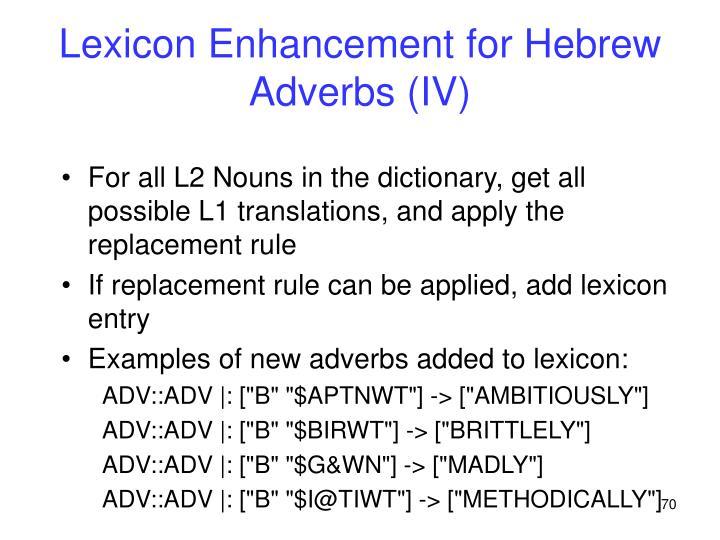 Lexicon Enhancement for Hebrew Adverbs (IV)