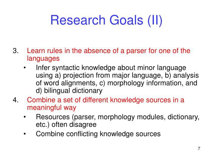 Research Goals (II)
