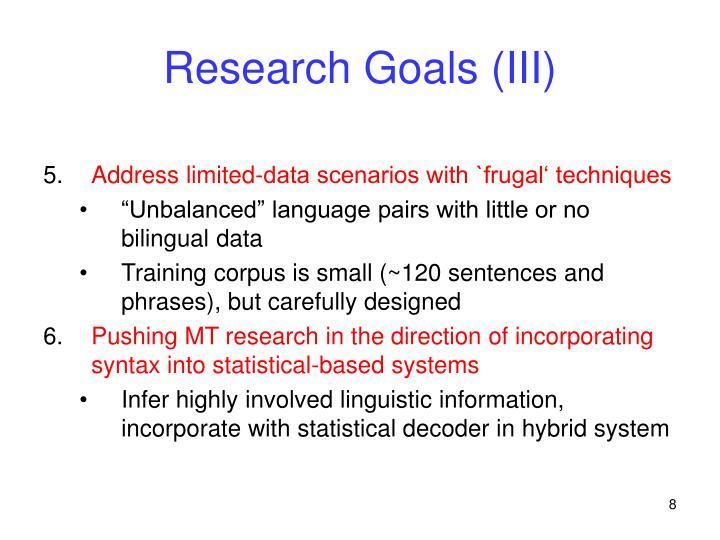 Research Goals (III)