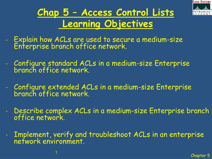 chap 5 access control lists learning objectives n.