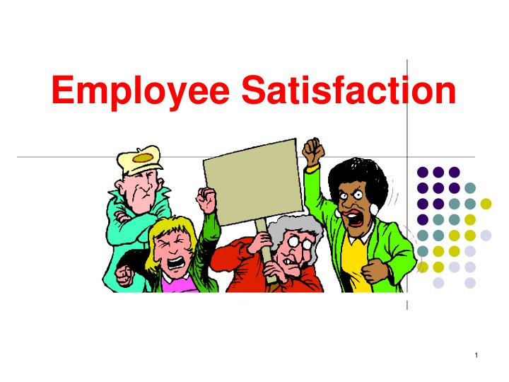 satisfied and motivated employees create satisfied Employee satisfaction: the success factor  satisfied employees  is it possible to create an environment where employees are motivated to do their jobs to.