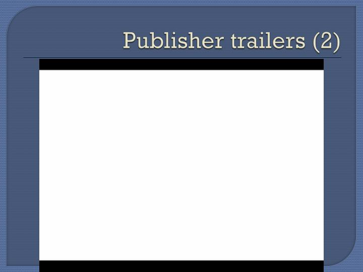 Publisher trailers (2)