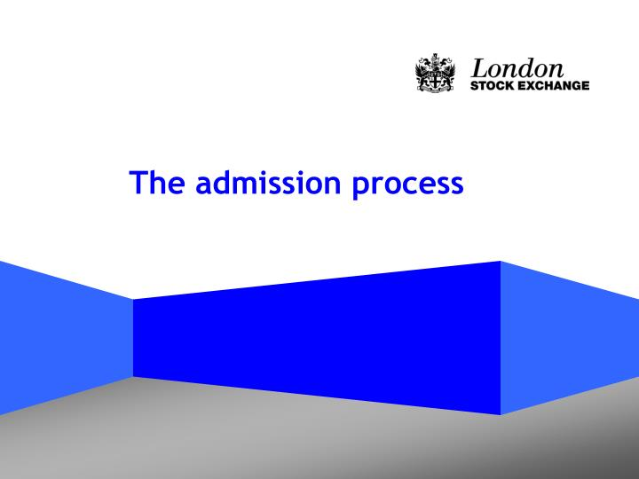 The admission process