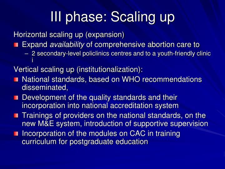 III phase: Scaling up
