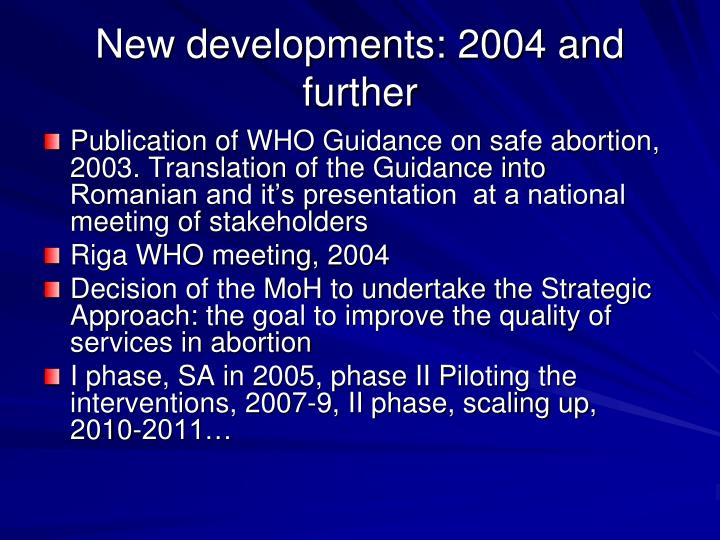 New developments: 2004 and further