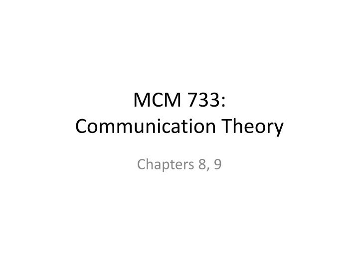PPT - MCM 733: Communication Theory PowerPoint Presentation