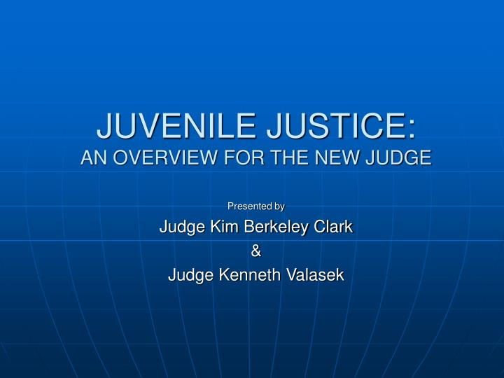 juvenile justice an overview for the new judge n.