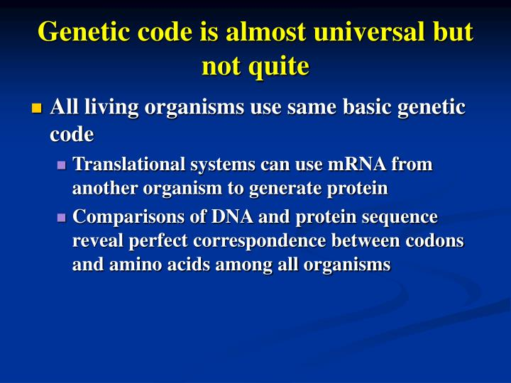 Genetic code is almost universal but not quite