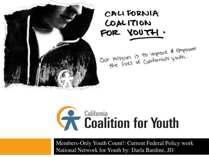 members only youth count current federal policy work national network for youth by darla bardine jd n.