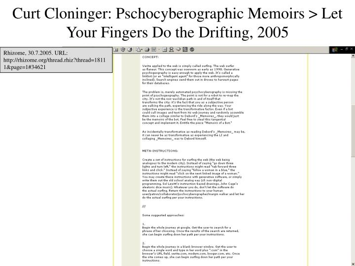 Curt Cloninger: Pschocyberographic Memoirs > Let Your Fingers Do the Drifting, 2005