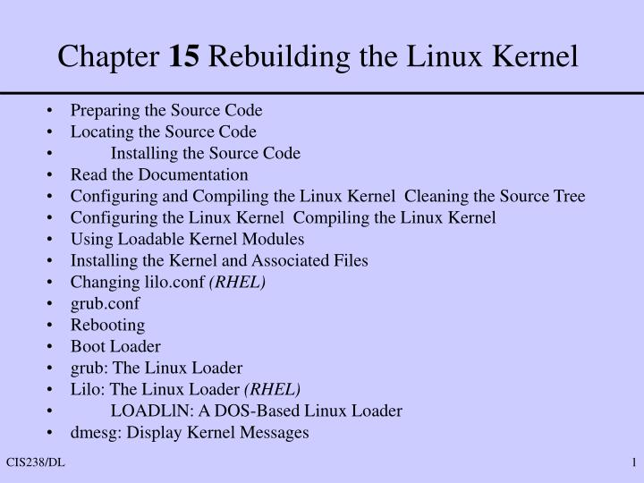 PPT - Chapter 15 Rebuilding the Linux Kernel PowerPoint Presentation