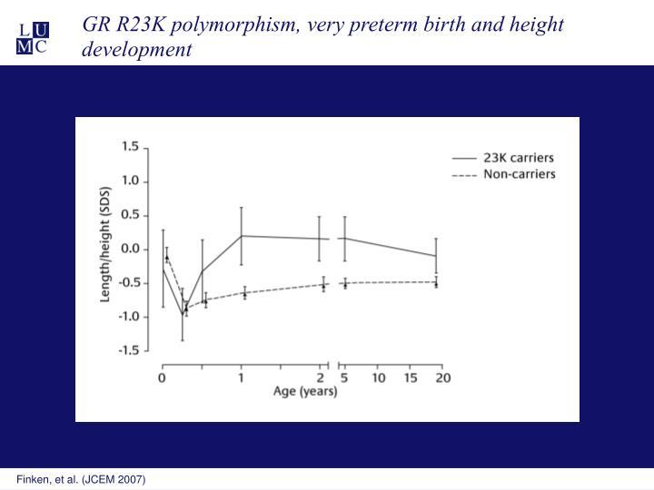 GR R23K polymorphism, very preterm birth and height development