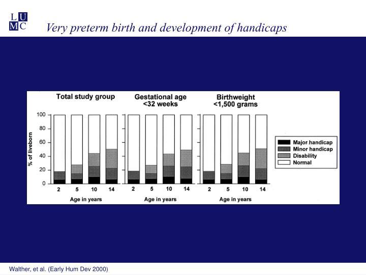 Very preterm birth and development of handicaps