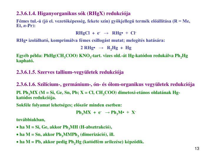 2.3.6.1.4. Higanyorganikus sók (RHgX) redukciója