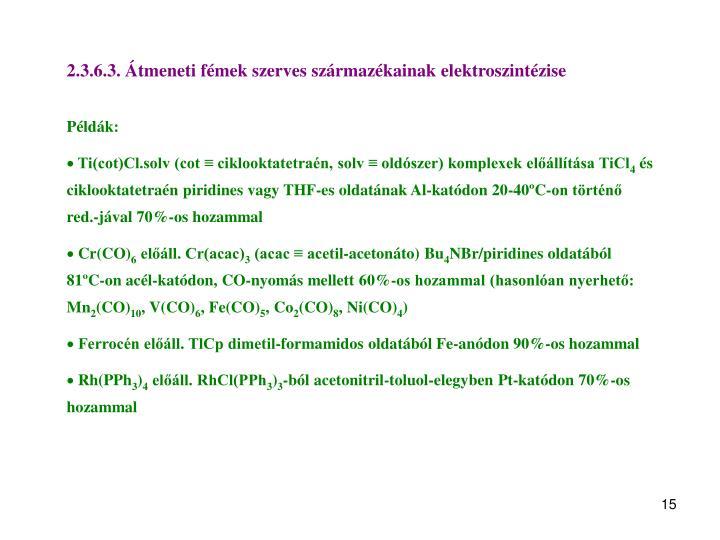 2.3.6.3. Átmeneti fémek szerves származékainak elektroszintézise