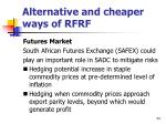 alternative and cheaper ways of rfrf