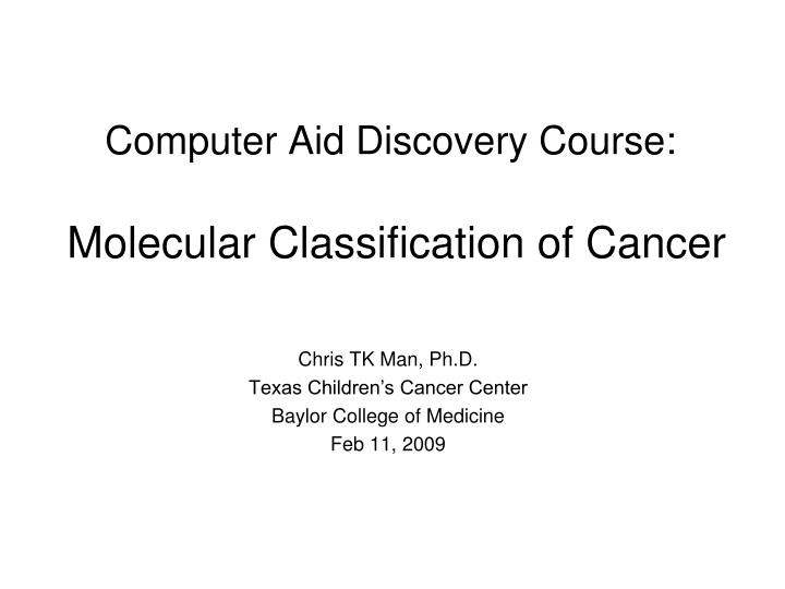 computer aid discovery course molecular classification of cancer n.