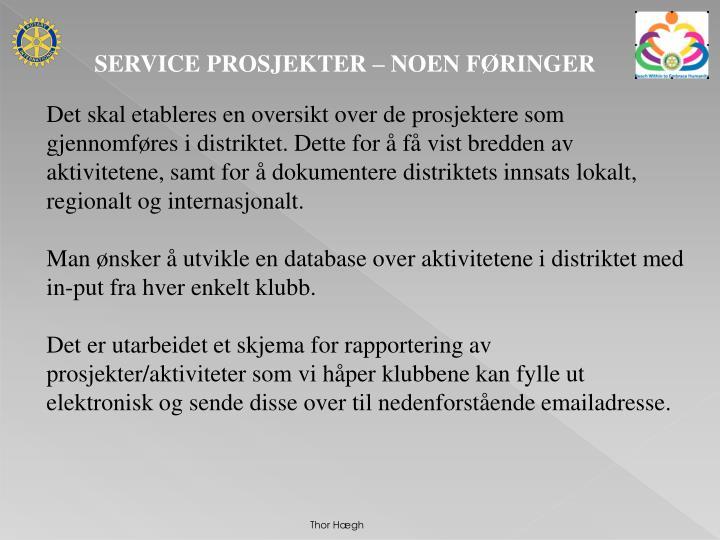 SERVICE PROSJEKTER – NOEN FØRINGER
