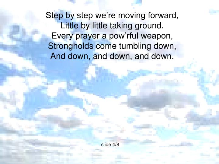Step by step we're moving forward,