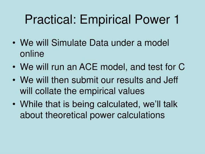 Practical empirical power 1