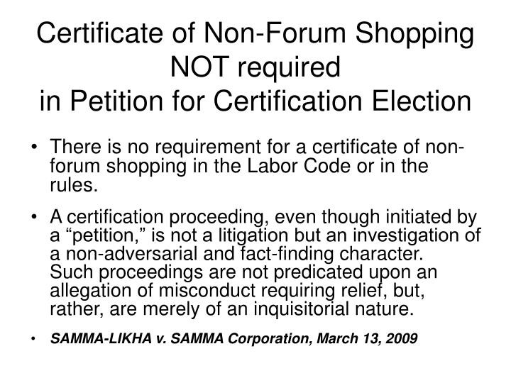 Certificate of Non-Forum Shopping NOT required