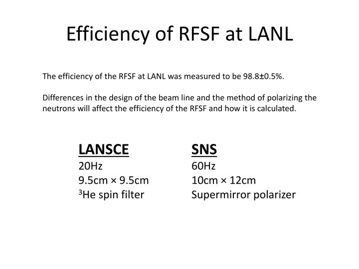 Efficiency of RFSF at LANL