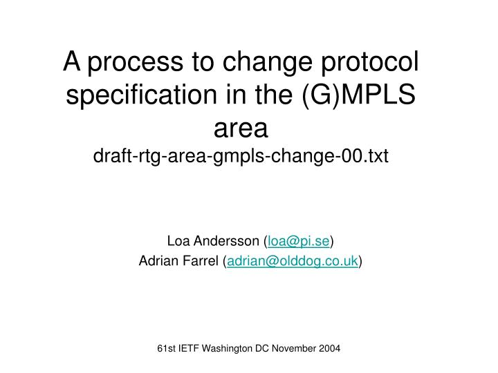 a process to change protocol specification in the g mpls area draft rtg area gmpls change 00 txt n.