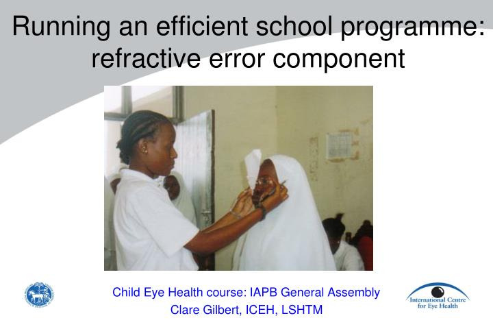 Running an efficient school programme refractive error component