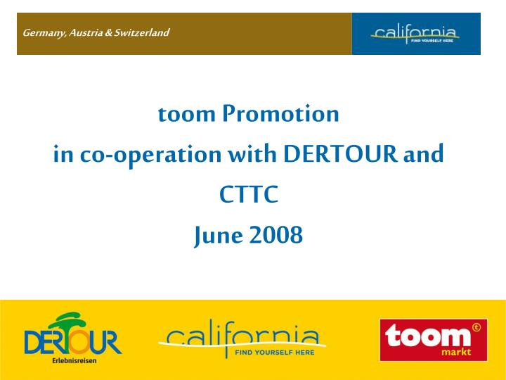 Toom promotion in co operation with dertour and cttc june 2008