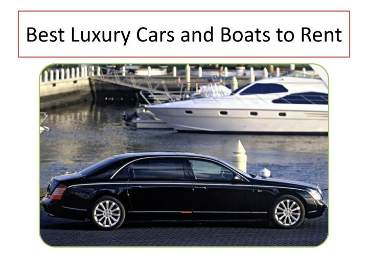 best luxury cars and boats to rent n.
