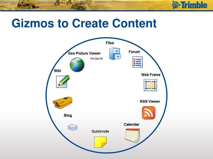 Gizmos to Create Content