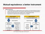 mutual equivalence a better instrument
