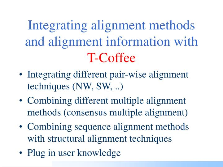 Integrating alignment methods and alignment information with