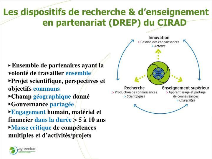 Les dispositifs de recherche & d'enseignement en partenariat (DREP) du CIRAD