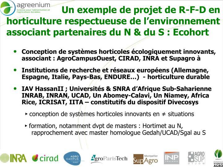 Un exemple de projet de R-F-D en horticulture respectueuse de l'environnement associant partenaires du N & du S : Ecohort