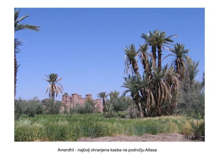 Amerdhil - najbolj ohranjena kasba na področju Atlasa
